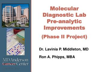 Molecular Diagnostic Lab Pre-analytic Improvements  (Phase II Project)