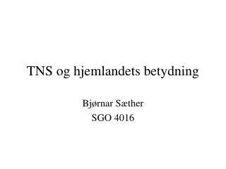 TNS og hjemlandets betydning
