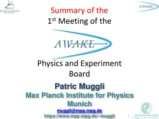 Summary of the 1 st Meeting of the Physics and Experiment Board