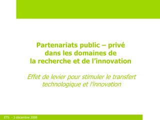 Partenariats public � priv� dans les domaines de  la recherche et de l�innovation