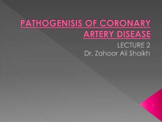 PATHOGENISIS OF CORONARY ARTERY DISEASE