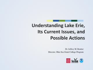 Understanding Lake Erie,  Its Current Issues, and  Possible Actions