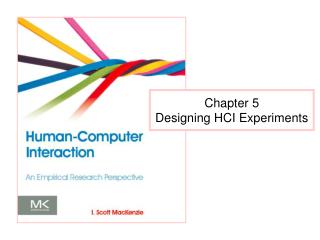 Chapter 5 Designing HCI Experiments