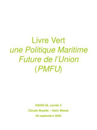 Livre Vert une Politique Maritime Future de l�Union ( PMFU )
