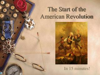 The Start of the American Revolution