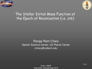 The Stellar Initial Mass Function at the Epoch of Reionization (i.e. z>6)