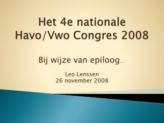 Het 4e nationale Havo/Vwo Congres 2008
