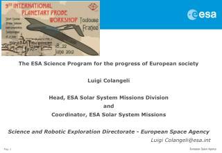 The ESA Science Program for the progress of European society Luigi  Colangeli