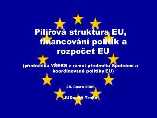 Pilířová struktura EU, financování politik a rozpočet EU
