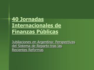 40 Jornadas Internacionales de Finanzas Públicas