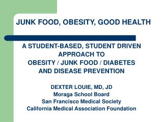 JUNK FOOD, OBESITY, GOOD HEALTH