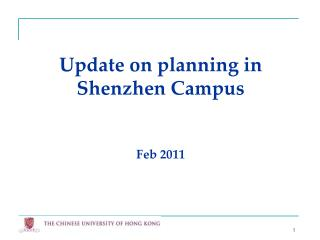 Update on planning in  Shenzhen Campus  Feb 2011
