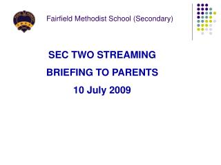 SEC TWO STREAMING  BRIEFING TO PARENTS  10 July 2009