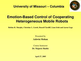 Emotion-Based Control of Cooperating Heterogeneous Mobile Robots