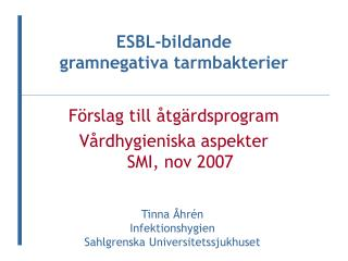 Förslag till åtgärdsprogram Vårdhygieniska aspekter SMI, nov 2007
