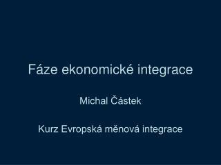 F�ze ekonomick� integrace