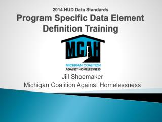 2014 HUD Data Standards  Program Specific Data Element Definition Training