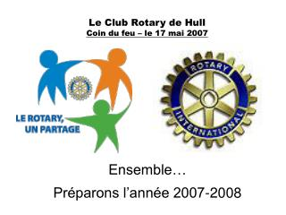 Le Club Rotary de Hull Coin du feu � le 17 mai 2007