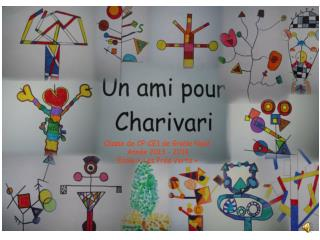 Classe de CP-CE1 de Gisèle Noël  Année 2013 - 2014 Ecole «Les Prés Verts»