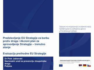 Dr Piotr Jablonski Nacionalni ured za prevenciju zloupotrebe droga Poljska