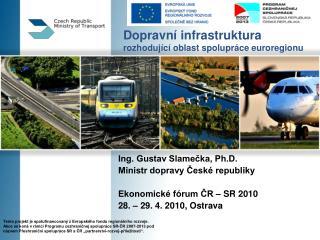 Dopravní infrastruktura  rozhodující oblast spolupráce euroregionu