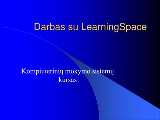 Darbas su LearningSpace