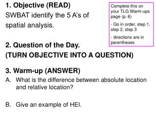 1. Objective (READ) SWBAT identify the 5 A's of  spatial analysis. 2. Question of the Day.