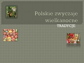 Polskie zwyczaje wielkanocne