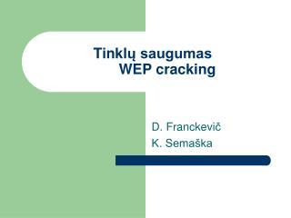 Tinkl ų saugumas WEP cracking