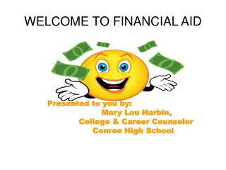 WELCOME TO FINANCIAL AID