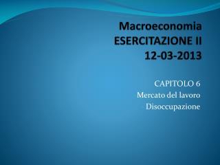 Macroeconomia ESERCITAZIONE II 12-03-2013