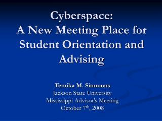 Cyberspace:  A New Meeting Place for Student Orientation and Advising