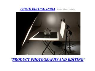 PRODUCT PHOTOGRAPHY AND EDITING @ PHOTO EDITING INDIA