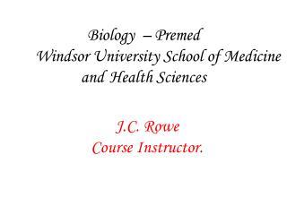 Biology  – Premed  Windsor University School of Medicine and Health Sciences