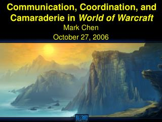 Communication, Coordination, and Camaraderie in World of Warcraft