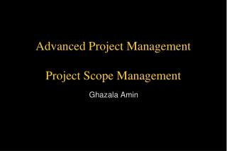 Advanced Project Management  Project Scope Management