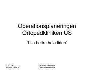 Operationsplaneringen Ortopedkliniken US