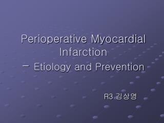 Perioperative Myocardial Infarction -  Etiology and Prevention
