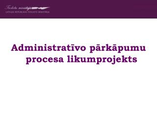 Administratīvo pārkāpumu procesa likumprojekts