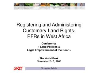 Registering and Administering Customary Land Rights:  PFRs in West Africa