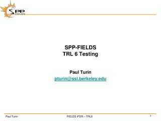 SPP-FIELDS TRL 6 Testing