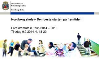 Nordberg skole – Den beste starten på fremtiden!