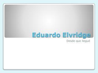 Eduardo  Elvridge
