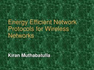 Energy Efficient Network Protocols for Wireless Networks
