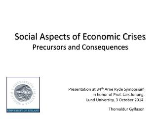Social Aspects of Economic Crises Precursors and Consequences