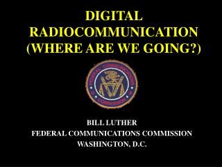 DIGITAL RADIOCOMMUNICATION WHERE ARE WE GOING