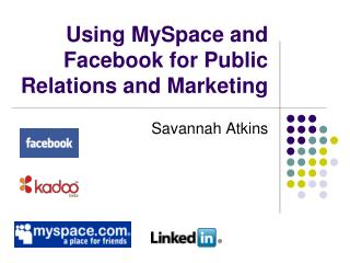 Using MySpace and Facebook for Public Relations and Marketing