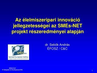 Az élelmiszeripari innováció jellegzetességei az SMEs-NET projekt részeredményei alapján