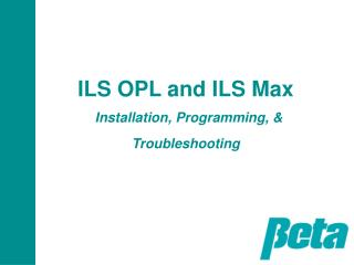ILS OPL and ILS Max Installation, Programming, & Troubleshooting