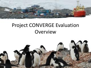 Project CONVERGE Evaluation Overview